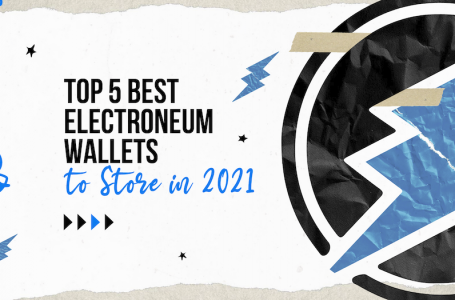 Best Crypto Wallets for Electroneum in 2021